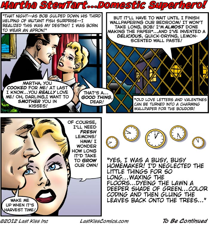 Martha StewTart…Domestic Superhero, Part 4