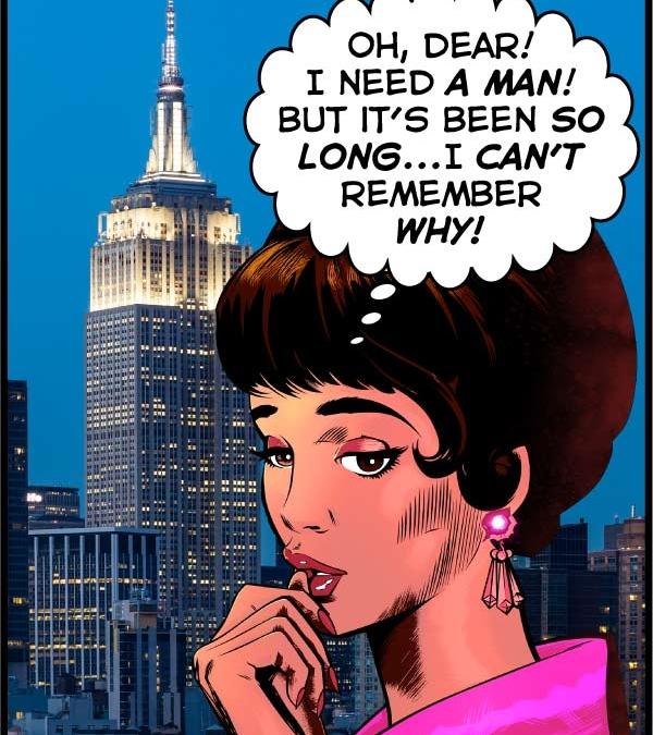 I Need a Man? Really?
